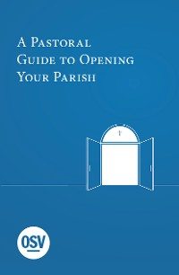 Cover A Pastoral Guide to Opening Your Parish