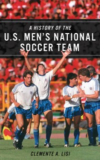 Cover A History of the U.S. Men's National Soccer Team