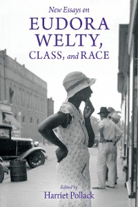 Cover New Essays on Eudora Welty, Class, and Race