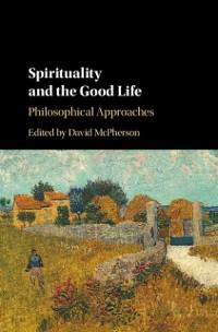 Cover Spirituality and the Good Life
