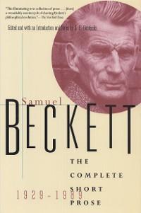 Cover The Complete Short Prose of Samuel Beckett, 1929-1989