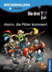 Cover Die drei ??? Kids, Bücherhelden, Alarm, die Ritter kommen! (drei Fragezeichen Kids)