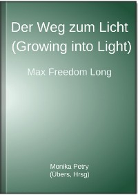 Cover Der Weg zum Licht (Growing into Light, Max F. Long)