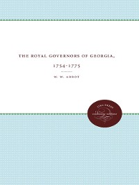 Cover The Royal Governors of Georgia, 1754-1775