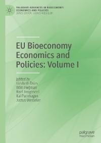 Cover EU Bioeconomy Economics and Policies: Volume I