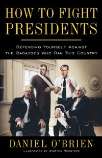 Cover How to Fight Presidents