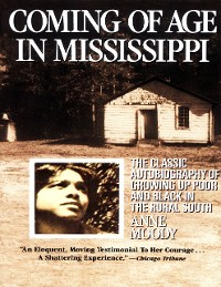 Cover Coming of Age In Mississippi: The Classic Autobiography of Growing Up Poor and Black In the Rural South