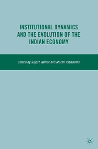 Cover Institutional Dynamics and the Evolution of the Indian Economy