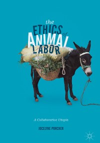 Cover The Ethics of Animal Labor