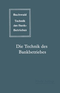 Cover Die Technik des Bankbetriebes