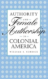 Cover Authority and Female Authorship in Colonial America