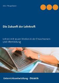 Cover Die Zukunft der Lehrkraft