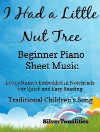 Cover I Had a Little Nut Tree Beginner Piano Sheet Music