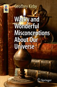 Cover Wacky and Wonderful Misconceptions About Our Universe