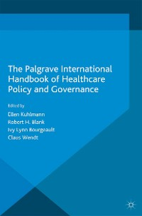 Cover The Palgrave International Handbook of Healthcare Policy and Governance