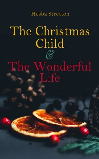 Cover The Christmas Child & The Wonderful Life