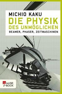 Cover Die Physik des Unmöglichen