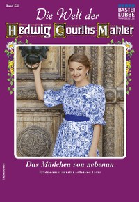 Cover Die Welt der Hedwig Courths-Mahler 523 - Liebesroman