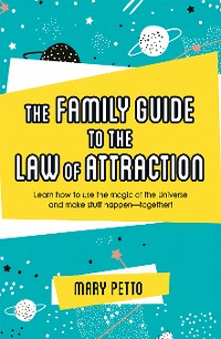 Cover The Family Guide to the Law of Attraction
