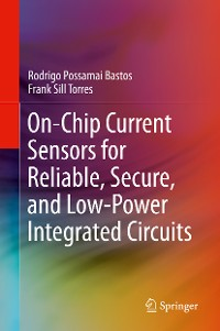 Cover On-Chip Current Sensors for Reliable, Secure, and Low-Power Integrated Circuits