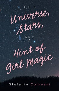 Cover The Universe, Stars, and a Hint of Girl Magic