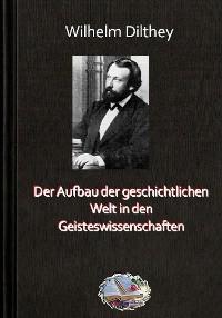 Cover Der Aufbau der geschichtlichen Welt in den Geisteswissenschaften