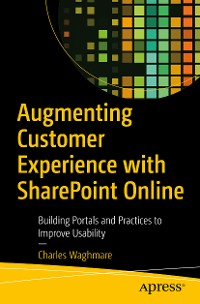 Cover Augmenting Customer Experience with SharePoint Online