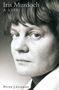 Cover Iris Murdoch: A Life: The Authorized Biography