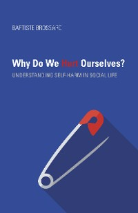 Cover Why Do We Hurt Ourselves?