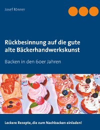 Cover Rückbesinnung auf die gute alte Bäckerhandwerkskunst