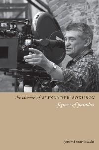 Cover The Cinema of Alexander Sokurov