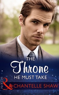 Cover Throne He Must Take (Mills & Boon Modern) (The Saunderson Legacy, Book 2)