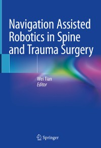 Cover Navigation Assisted Robotics in Spine and Trauma Surgery