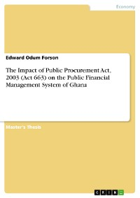 Cover The Impact of Public Procurement Act, 2003 (Act 663) on the Public Financial Management System of Ghana
