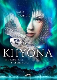 Cover Khyona (1). Im Bann des Silberfalken