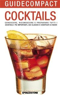 Cover Cocktails. Conoscere, riconoscere e preparare tutti i cocktails più importanti, dai classici e codificati ai nuovi