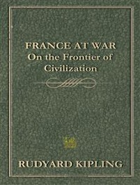Cover France At War On the Frontier of Civilization