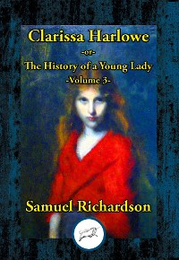 Cover Clarissa Harlowe -or- The History of a Young Lady