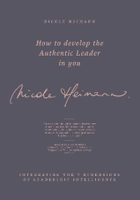 Cover How to Develop the Authentic Leader in You