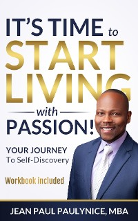 Cover IT'S TIME TO START LIVING WITH PASSION!