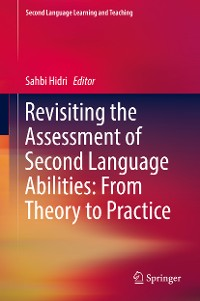 Cover Revisiting the Assessment of Second Language Abilities: From Theory to Practice