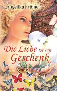 Cover Die Liebe ist ein Geschenk