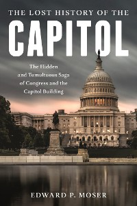 Cover The Lost History of the Capitol