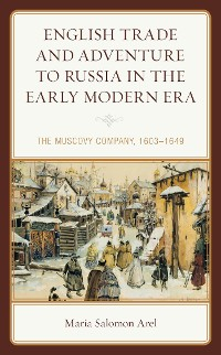 Cover English Trade and Adventure to Russia in the Early Modern Era