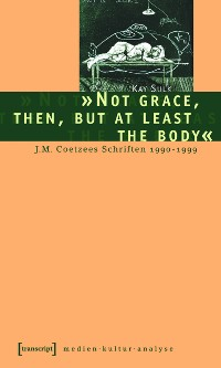 Cover »Not grace, then, but at least the body«