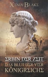 Cover Erbin der Zeit: Das Blut der vier Königreiche