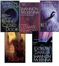 Cover Shannon McKenna Bundle: Ultimate Weapon, Extreme Danger, Behind Closed Doors, Hot Night, & Return to Me