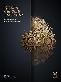 Cover Rizomi del sole nascente. La fantascienza dall'Italia all'Oriente