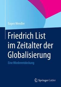 Cover Friedrich List im Zeitalter der Globalisierung