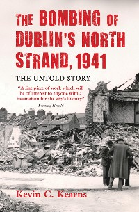 Cover The Bombing of Dublin's North Strand by German Luftwaffe